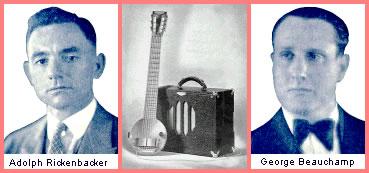 Adolph Rickenbacker and George Beauchamp